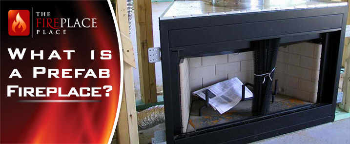 What Is A Prefab Fireplace