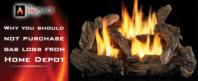 Why you should not purchase gas logs from Home Depot