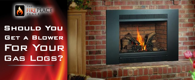 Would You Like Blower On Your Gas Logs The Fireplace Place
